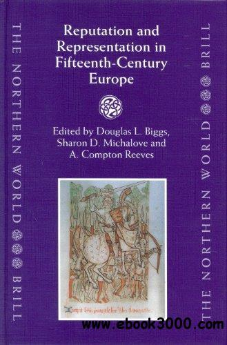 Reputation and Representation in Fifteenth Century Europe