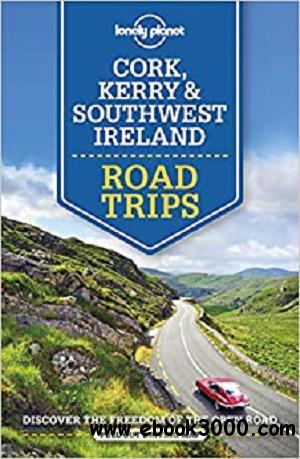 Lonely Planet Cork, Kerry & Southwest Ireland Road Trips