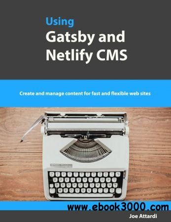 Using Gatsby and Netlify CMS: Create and manage content for fast and flexible web sites