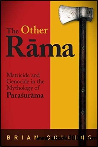 Other R��ma, The: Matricide and Genocide in the Mythology of Para?ur��ma