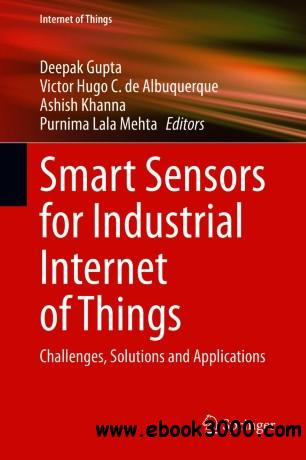 Smart Sensors for Industrial Internet of Things: Challenges, Solutions and Applications