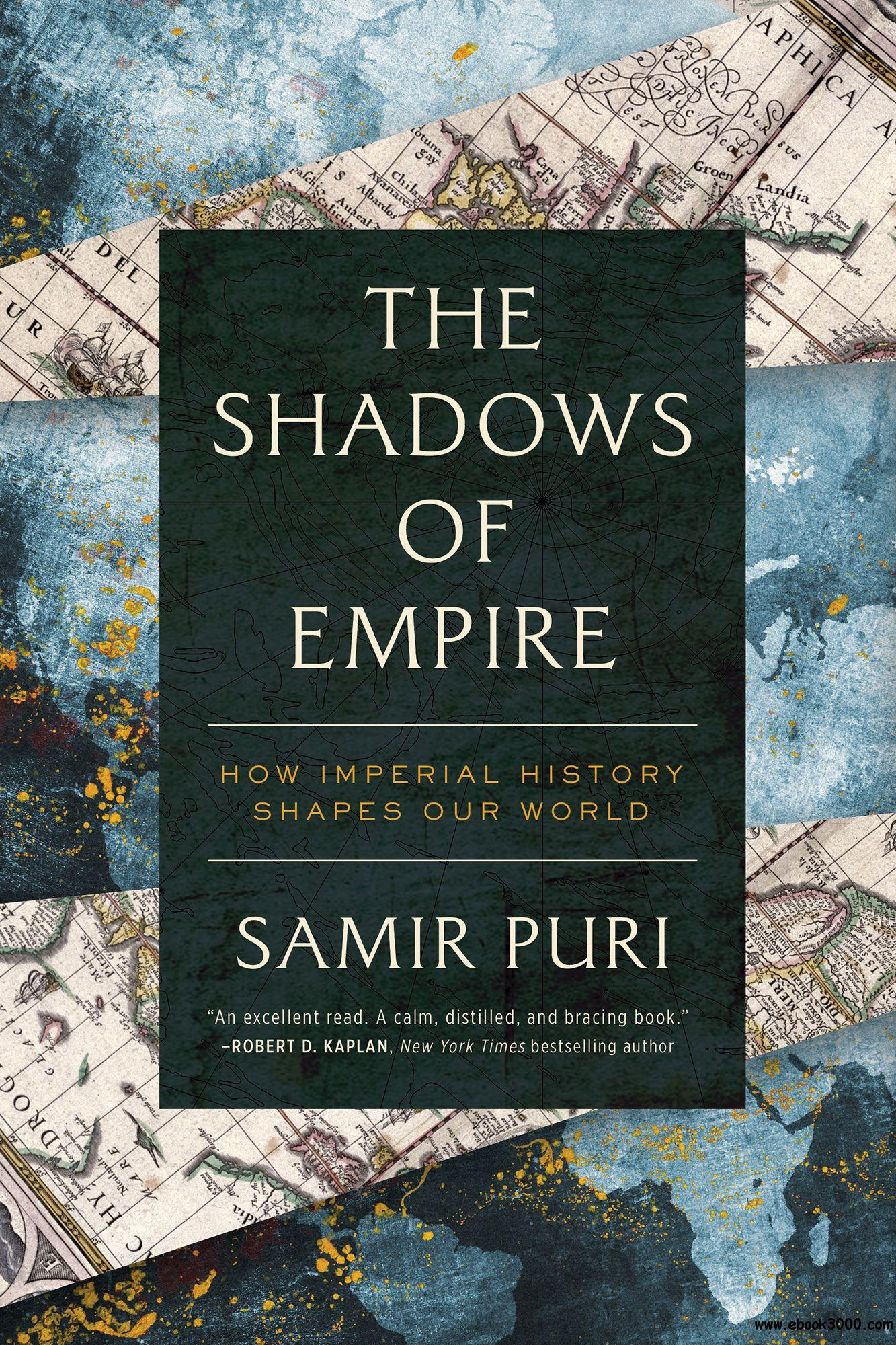 The Shadows of Empire: How Imperial History Shapes Our World