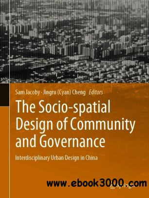 The Socio-spatial Design of Community and Governance: Interdisciplinary Urban Design in China