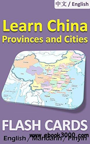 China Provinces and Cities Flash Cards: Double sided, illustrated, bilingual Chinese / English, includes pinyin