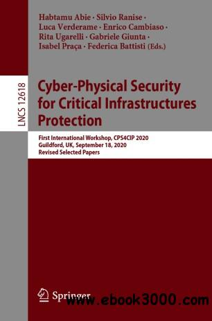 Cyber-Physical Security for Critical Infrastructures Protection