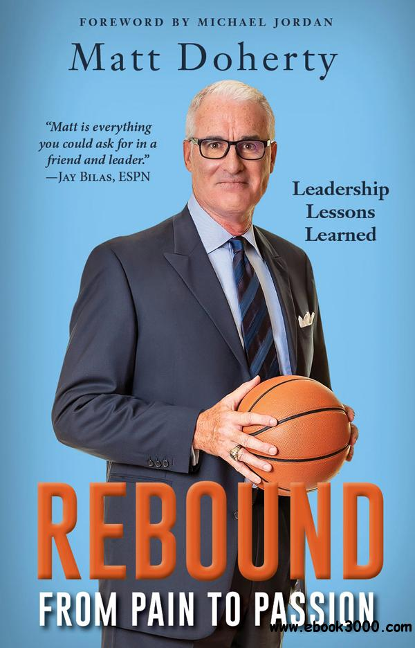 Rebound: From Pain to Passion: Leadership Lessons Learned