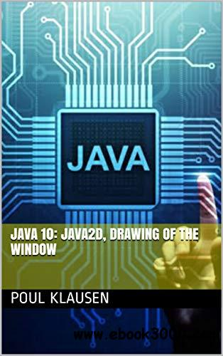 JAVA: JAVA2D, DRAWING OF THE WINDOW