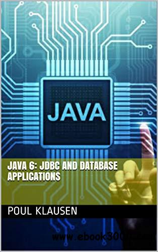 JAVA : JDBC AND DATABASE APPLICATIONS