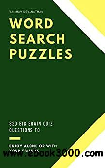 Word Search Puzzles: 320 Big Brain Quiz Questions to Enjoy Alone or with your Friends