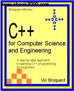 C++ for Computer Science and Engineering, 4th Edition