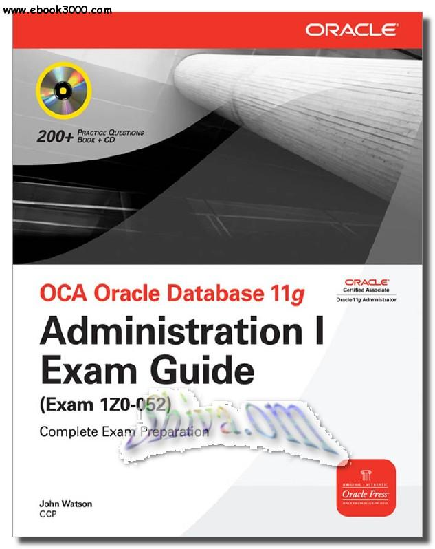 OCA Oracle Database 11g: Administration I Exam Guide