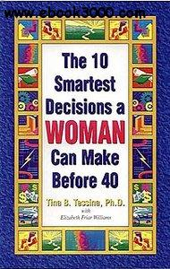 The 10 Smartest Decisions a Woman Can Make Before 40